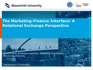 Ko de Ruyter, Professor and Chair, Marketing Department, Maastricht University