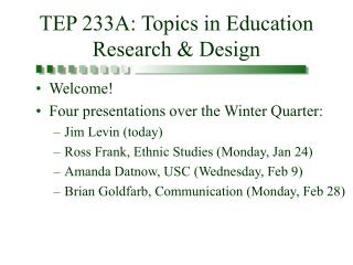 TEP 233A: Topics in Education Research  Design