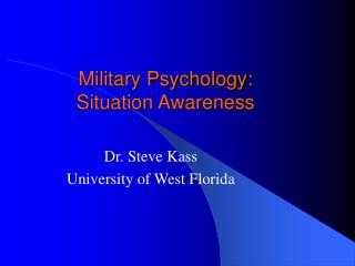 Military Psychology: Situation Awareness