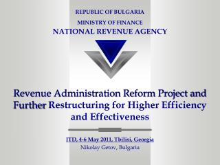 Revenue Administration Reform Project and Further Restructuring for Higher Efficiency and Effectiveness