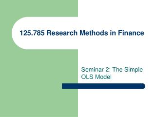 125.785 Research Methods in Finance