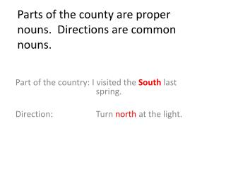 Parts of the county are proper nouns.  Directions are common nouns.