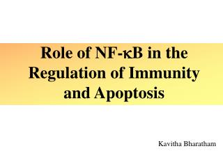 Role of NF-B in the Regulation of Immunity and Apoptosis