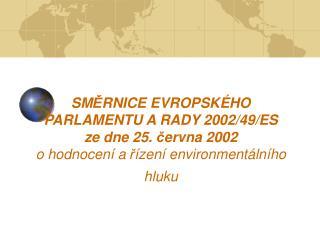 SMERNICE EVROPSK HO PARLAMENTU A RADY 2002