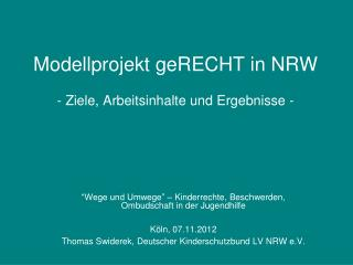 Modellprojekt geRECHT in NRW  - Ziele, Arbeitsinhalte und Ergebnisse -
