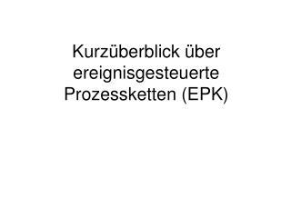 Kurz berblick  ber ereignisgesteuerte Prozessketten EPK