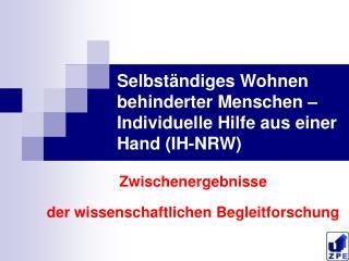 Selbst ndiges Wohnen behinderter Menschen   Individuelle Hilfe aus einer Hand IH-NRW