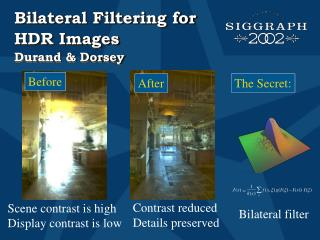 Bilateral Filtering for HDR Images  Durand  Dorsey