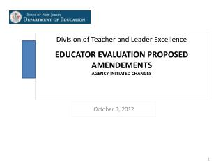 Division of Teacher and Leader Excellence   EDUCATOR EVALUATION PROPOSED AMENDEMENTS AGENCY-INITIATED CHANGES