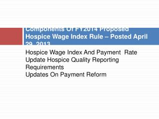 Components Of FY2014 Proposed Hospice Wage Index Rule   Posted April 29, 2013