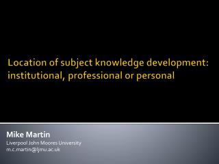 Location of subject knowledge development: institutional, professional or personal