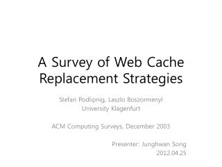 A Survey of Web Cache Replacement Strategies