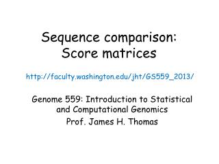Sequence comparison:  Score matrices