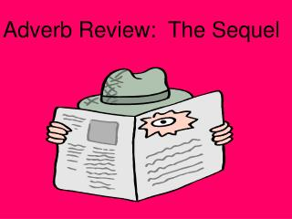 Adverb Review:  The Sequel