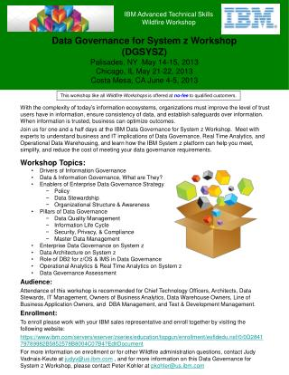 Data Governance for System z Workshop DGSYSZ Palisades, NY  May 14-15, 2013 Chicago, IL May 21-22, 2013 Costa Mesa, CA J