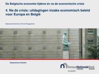 De Belgische economie tijdens en na de economische crisis      4. Na de crisis: uitdagingen inzake economisch beleid voo