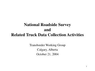 National Roadside Survey  and  Related Truck Data Collection Activities