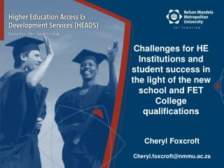 Challenges for HE Institutions and student success in the light of the new school and FET College qualifications