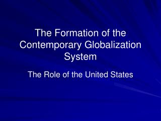 The Formation of the Contemporary Globalization System