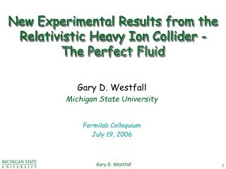 New Experimental Results from the Relativistic Heavy Ion Collider - The Perfect Fluid