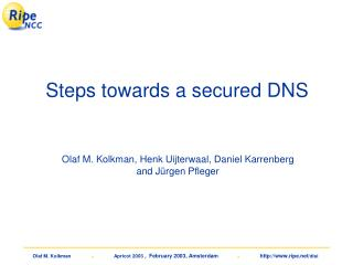 Steps towards a secured DNS
