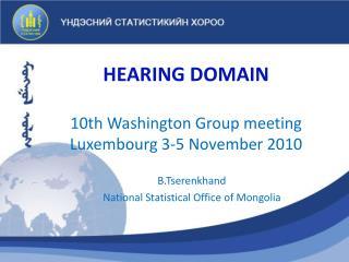 HEARING DOMAIN   10th Washington Group meeting Luxembourg 3-5 November 2010
