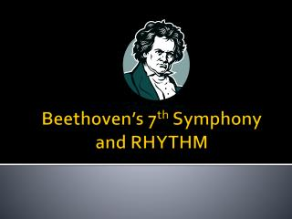 beethoven s 7th symphony and rhythm