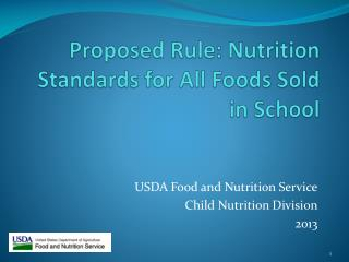 Proposed Rule: Nutrition Standards for All Foods Sold in School