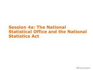 Session 4a: The National Statistical Office and the National Statistics Act