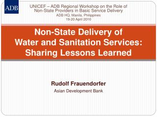 Non-State Delivery of  Water and Sanitation Services: Sharing Lessons Learned