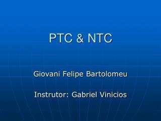PTC  NTC