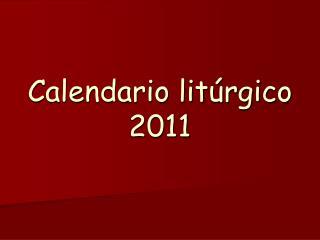 Calendario lit rgico 2011