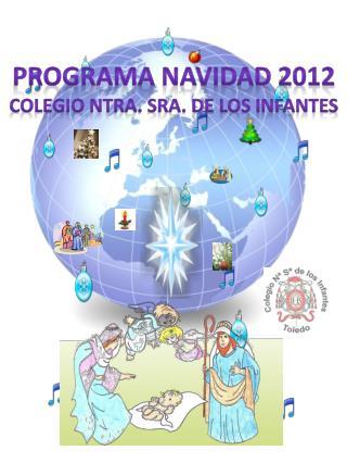 PROGRAMA NAVIDAD 2012 COLEGIO NTRA. SRA. DE LOS INFANTES