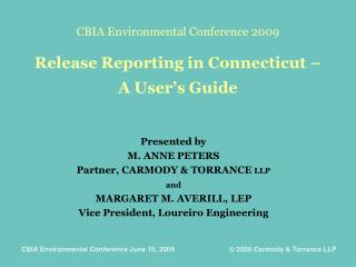 CBIA Environmental Conference 2009    Release Reporting in Connecticut    A User s Guide