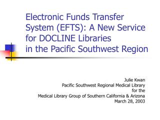 Electronic Funds Transfer  System EFTS: A New Service for DOCLINE Libraries in the Pacific Southwest Region