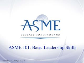 ASME 101: Basic Leadership Skills