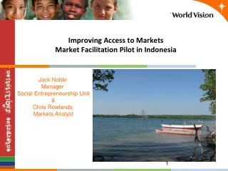 Improving Access to Markets Market Facilitation Pilot in Indonesia