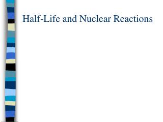 Half-Life and Nuclear Reactions