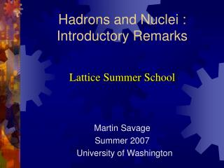Hadrons and Nuclei :   Introductory Remarks