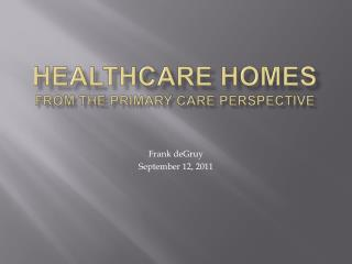 Healthcare Homes from the primary care perspective