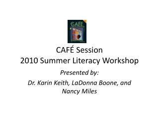 CAF  Session 2010 Summer Literacy Workshop