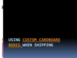 Custom Made Boxes for Shipping