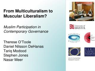 From Multiculturalism to Muscular Liberalism  Muslim Participation in Contemporary Governance  Therese O Toole