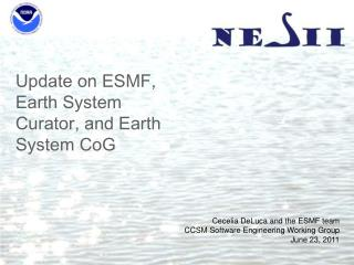 Update on ESMF, Earth System Curator, and Earth System CoG