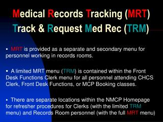 Medical Records Tracking MRT  Track  Request Med Rec TRM