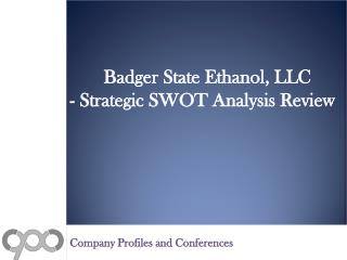 SWOT Analysis Review on Badger State Ethanol, LLC