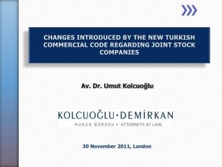 CHANGES INTRODUCED BY THE NEW TURKISH COMMERCIAL CODE REGARDING JOINT STOCK COMPANIES