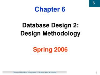 Database Design 2: Design Methodology  Spring 2006