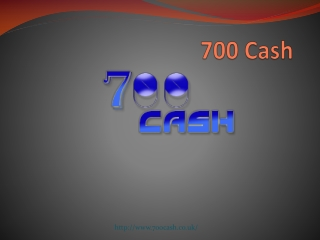 700 Cash Loan - Online Loans in UK