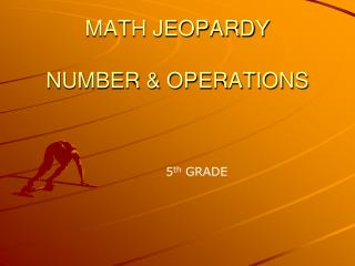 MATH JEOPARDY  NUMBER  OPERATIONS